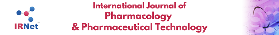 International Journal of Pharmacology and Pharmaceutical Technology